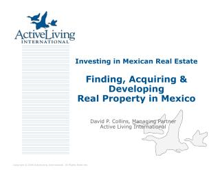 Investing in Mexican Real Estate Finding, Acquiring & Developing  Real Property in Mexico
