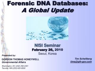 Forensic DNA Databases: A Global Update NISI Seminar February 26,  2010 Seoul, Korea