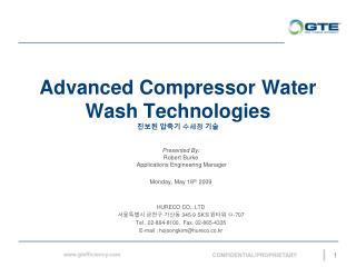 Advanced Compressor Water Wash Technologies 진보된 압축기  수세정  기술