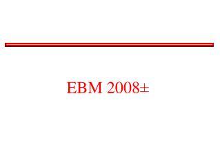 EBM 2008