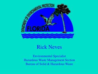 Rick Neves Environmental Specialist Hazardous Waste Management Section