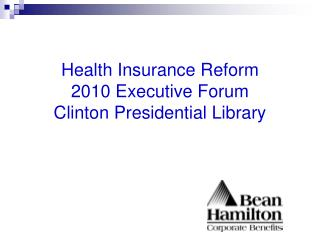 Health Insurance Reform 2010 Executive Forum Clinton Presidential Library