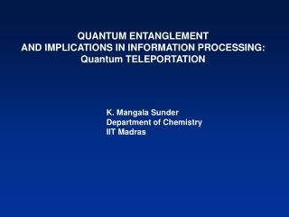 QUANTUM ENTANGLEMENT AND IMPLICATIONS IN INFORMATION PROCESSING: Quantum TELEPORTATION