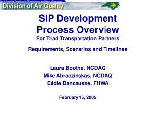 Laura Boothe, NCDAQ Mike Abraczinskas, NCDAQ Eddie Dancausse, FHWA February 15, 2005