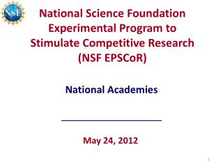 National Science Foundation Experimental Program to Stimulate Competitive Research (NSF EPSCoR)