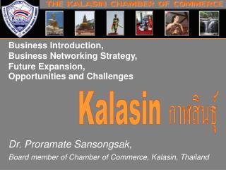 Dr. Proramate Sansongsak,  Board member of Chamber of Commerce, Kalasin, Thailand