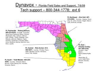 Dynavox  -  Florida Field Sales and Support ,  7/6/09 Tech support – 800-344-1778;  ext 6