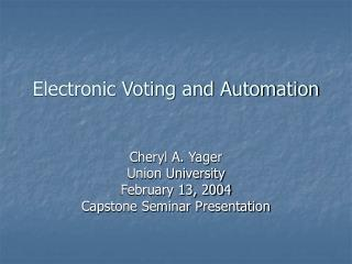 Electronic Voting and Automation
