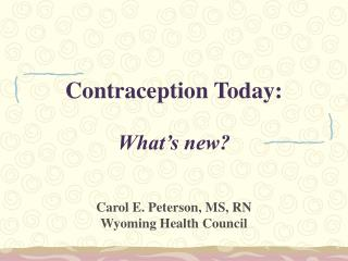 Contraception Today:   What s new