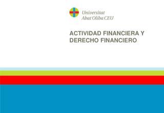 ACTIVIDAD FINANCIERA Y  DERECHO FINANCIERO