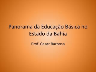 Panorama da Educação Básica no Estado da Bahia