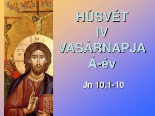 HÚSVÉT IV VASÁRNAPJA Á-év