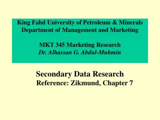 Secondary Data Research  Reference: Zikmund, Chapter 7