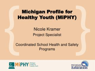 Michigan Profile for Healthy Youth (MiPHY)