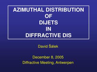 AZIMUTHAL DISTRIBUTION OF DIJETS IN DIFFRACTIVE DIS
