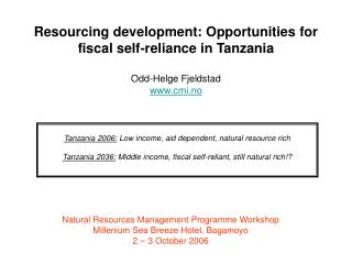 Tanzania 2006:  Low income, aid dependent, natural resource rich