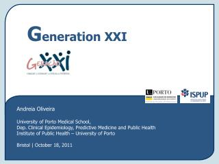 Andreia Oliveira University of Porto Medical School,