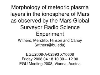 Withers, Mendillo, Hinson and Cahoy (withers@bu) EGU2008-A-02893 XY0608