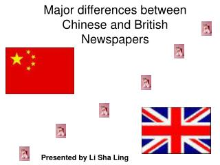 Major differences between  Chinese and British  Newspapers