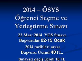 2014 – ÖSYS Öğrenci Seçme ve  Yerleştirme Sınavı
