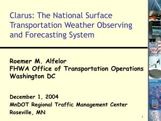 Clarus: The National Surface Transportation Weather Observing and Forecasting System