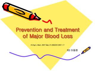 Prevention and Treatment of Major Blood Loss
