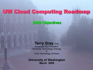 UW Cloud Computing Roadmap   2009 Objectives
