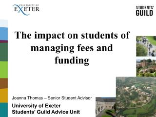 The impact on students of  managing fees and funding University of Exeter