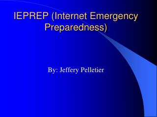 IEPREP (Internet Emergency Preparedness)
