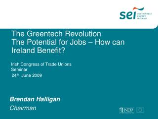 The Greentech Revolution The Potential for Jobs – How can Ireland Benefit?