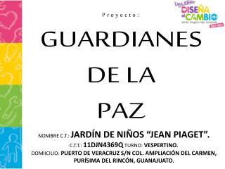 GUARDIANES DE LA  PAZ