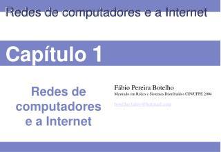 Fábio Pereira Botelho Mestrado em Redes e Sistemas Distribuídos CIN/UFPE 2004
