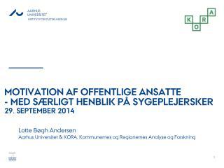 Motivation  af offentlige ansatte  - med særligt henblik på sygeplejersker 29. september 2014
