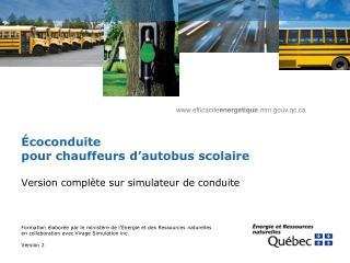 Écoconduite  pour chauffeurs d ' autobus scolaire Version complète sur simulateur de conduite