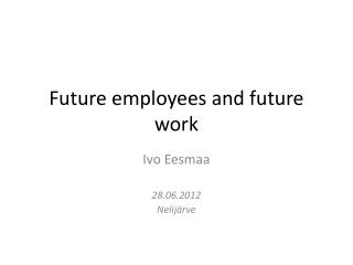 Future employees and future work