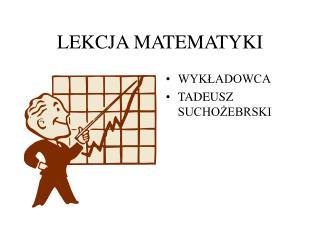 LEKCJA MATEMATYKI