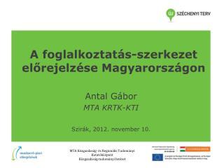 A foglalkoztatás-szerkezet előrejelzése Magyarországon