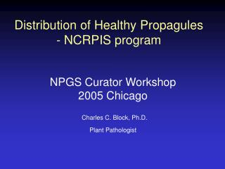 Distribution of Healthy Propagules - NCRPIS program