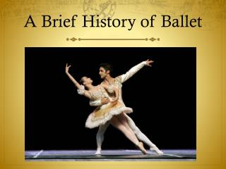 A Brief History of Ballet