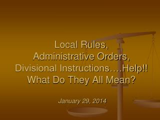 Local Rules: A rule of practice or procedure of the circuit Approved by the Supreme Court
