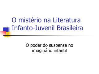 O mistério na Literatura Infanto-Juvenil Brasileira