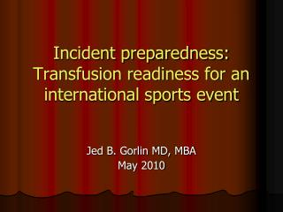 Incident preparedness: Transfusion readiness for an international sports event