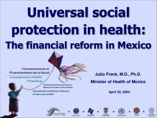 Universal social  protection in health:  The financial reform in Mexico