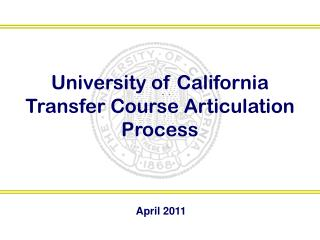 University of California  Transfer Course Articulation Process