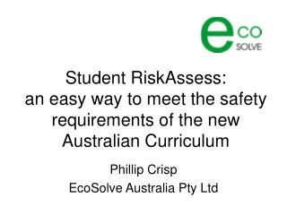 Student RiskAssess: an easy way to meet the safety requirements of the new Australian Curriculum