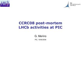 CCRC08 post-mortem LHCb activities at PIC