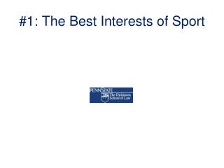 #1: The Best Interests of Sport