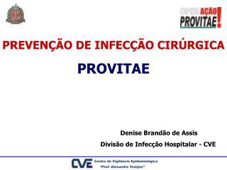 PREVENÇÃO DE INFECÇÃO CIRÚRGICA PROVITAE