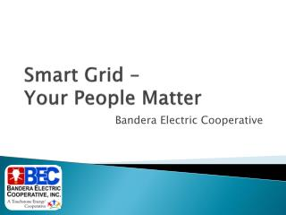 Smart Grid �  Your People Matter