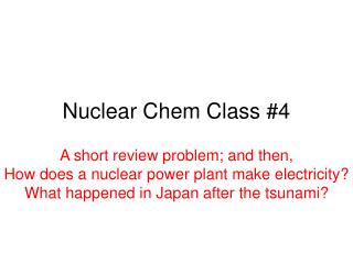 Nuclear Chem Class #4